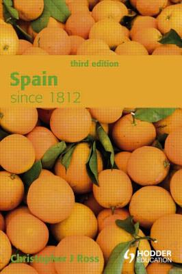 Spain Since 1812 By Ross, Christopher J.